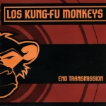 07 End Transmission Los Kung Fu Monkeys 3614595753387
